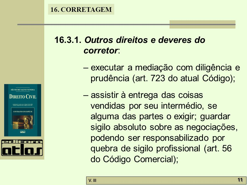 16. CORRETAGEM V. III 11 16.3.1.