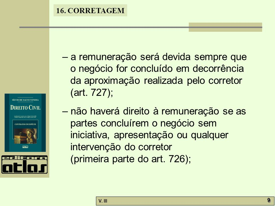 16.CORRETAGEM V. III 10 – a exclusividade prova-se pela denominada opção (segunda parte do art.