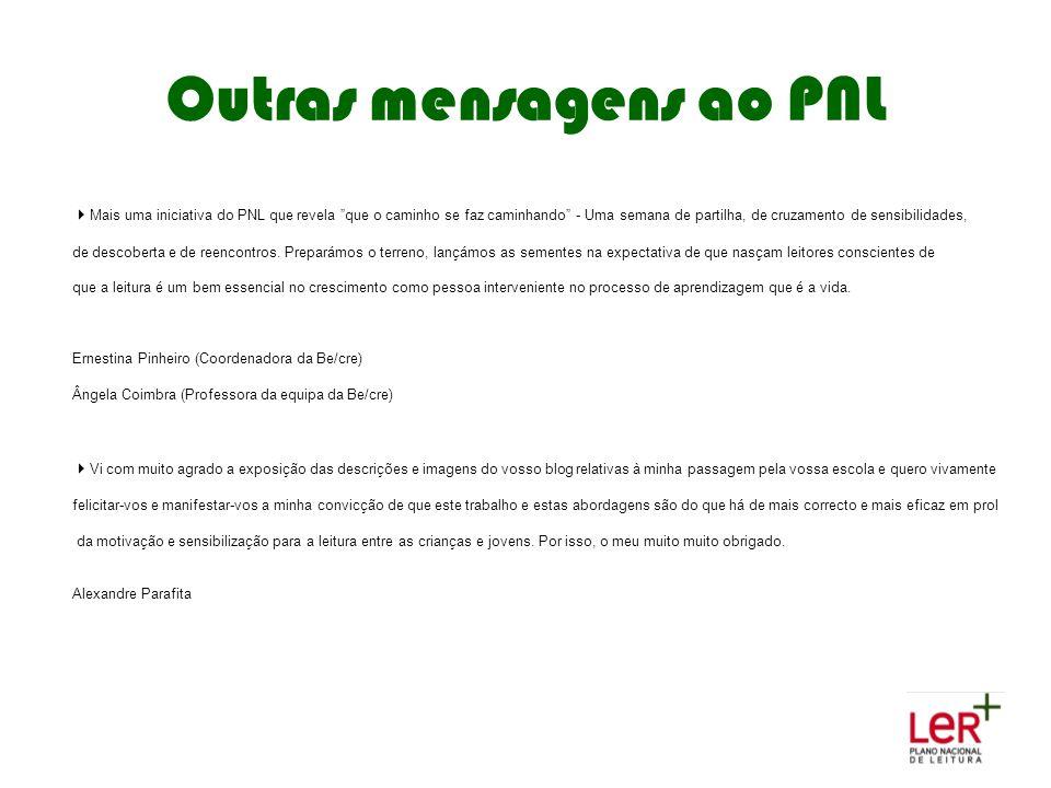 """Outras mensagens ao PNL  Mais uma iniciativa do PNL que revela """"que o caminho se faz caminhando"""" - Uma semana de partilha, de cruzamento de sensibili"""