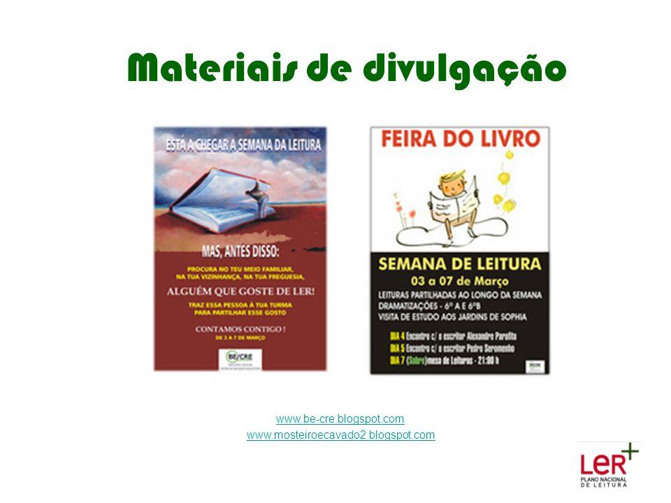 Materiais de divulgação www.be-cre.blogspot.com www.mosteiroecavado2.blogspot.com