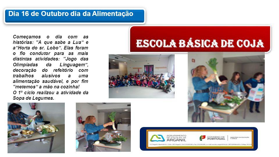 """Dia 16 de Outubro dia da Alimentação ESCOLA BÁSICA DE COJA Começamos o dia com as histórias: """"A que sabe a Lua"""" e a""""Horta do sr. Lobo"""". Elas foram o f"""