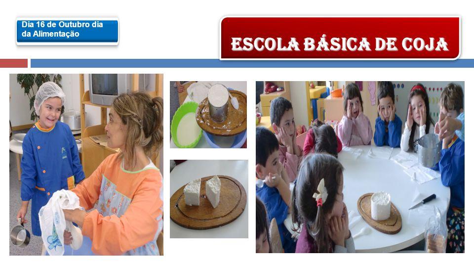Dia 16 de Outubro dia da Alimentação ESCOLA BÁSICA DE COJA