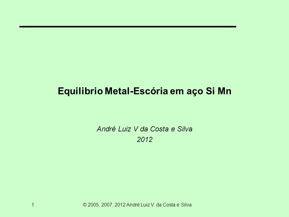 1 © 2005, 2007, 2012 André Luiz V.