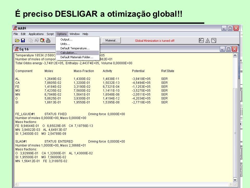 6 © 2005, 2007, 2012 André Luiz V. da Costa e Silva É preciso DESLIGAR a otimização global!!