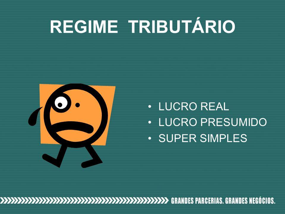 REGIME TRIBUTÁRIO LUCRO REAL LUCRO PRESUMIDO SUPER SIMPLES