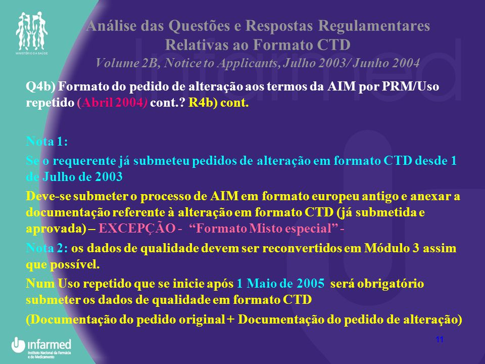 11 Análise das Questões e Respostas Regulamentares Relativas ao Formato CTD Volume 2B, Notice to Applicants, Julho 2003/ Junho 2004 Q4b) Formato do pe