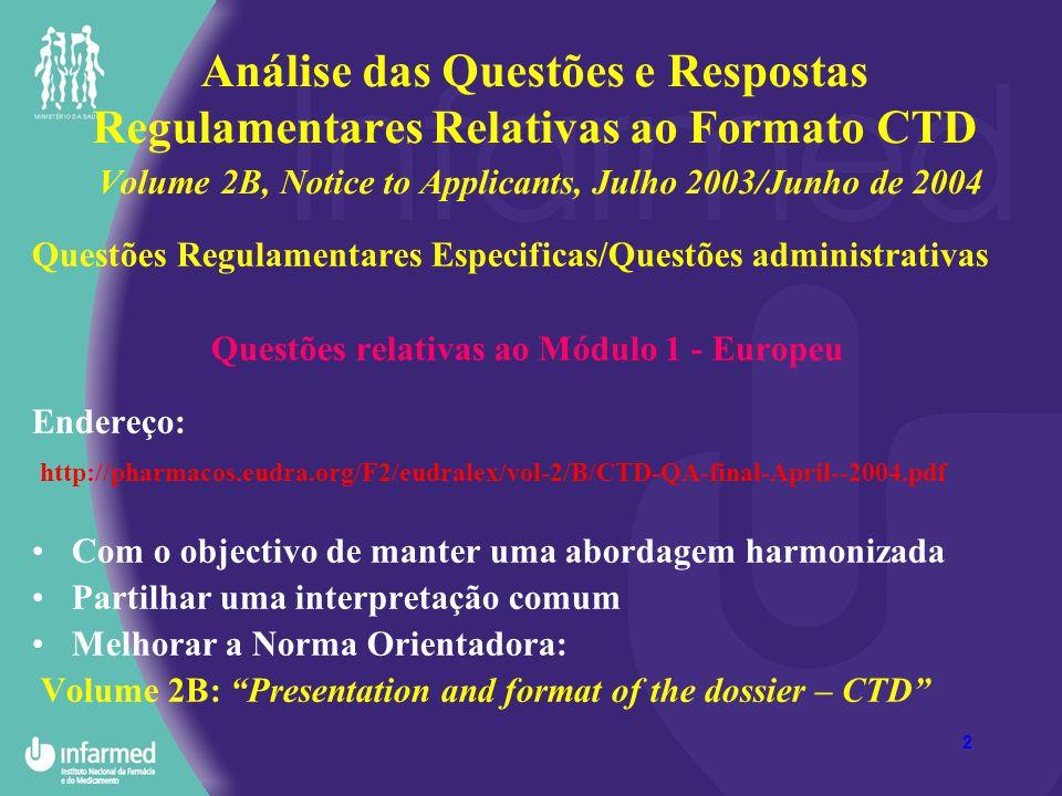 2 Análise das Questões e Respostas Regulamentares Relativas ao Formato CTD Volume 2B, Notice to Applicants, Julho 2003/Junho de 2004 Questões Regulame