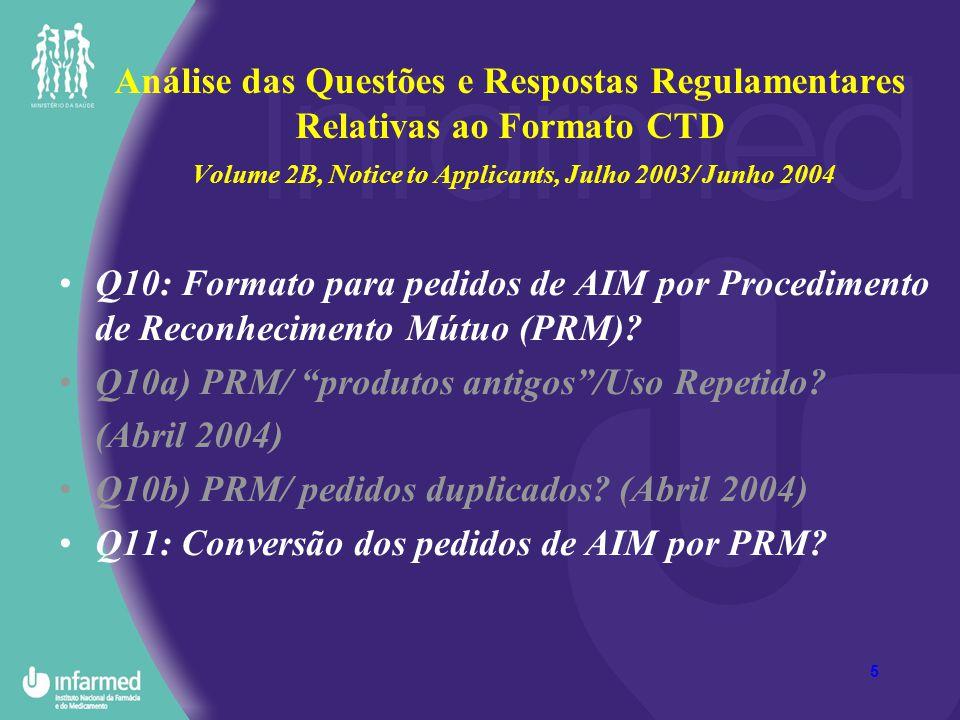 5 Análise das Questões e Respostas Regulamentares Relativas ao Formato CTD Volume 2B, Notice to Applicants, Julho 2003/ Junho 2004 Q10: Formato para p