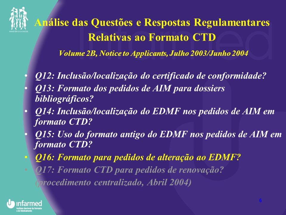 6 Análise das Questões e Respostas Regulamentares Relativas ao Formato CTD Volume 2B, Notice to Applicants, Julho 2003/Junho 2004 Q12: Inclusão/locali