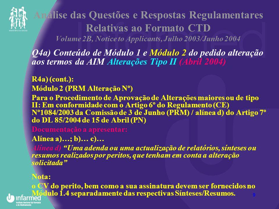 9 Análise das Questões e Respostas Regulamentares Relativas ao Formato CTD Volume 2B, Notice to Applicants, Julho 2003/Junho 2004 Q4a) Conteúdo de Mód