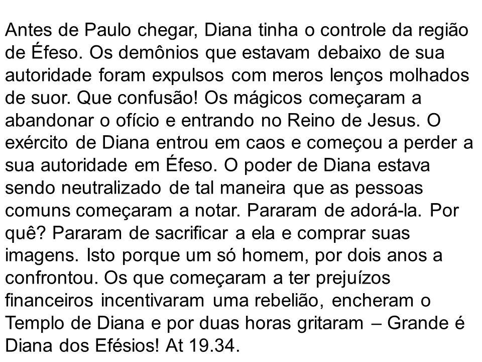 Antes de Paulo chegar, Diana tinha o controle da região de Éfeso.