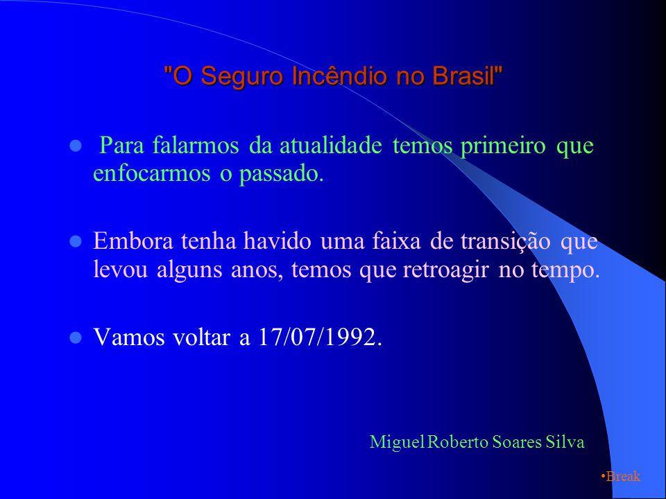 O Seguro Incêndio no Brasil Para falarmos da atualidade temos primeiro que enfocarmos o passado.