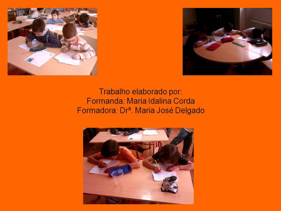 Trabalho elaborado por: Formanda: Maria Idalina Corda Formadora: Drª. Maria José Delgado