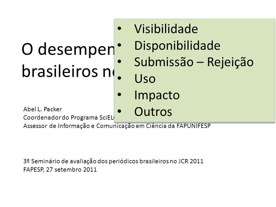 O desempenho dos periódicos brasileiros no JCR e SciELO Abel L.