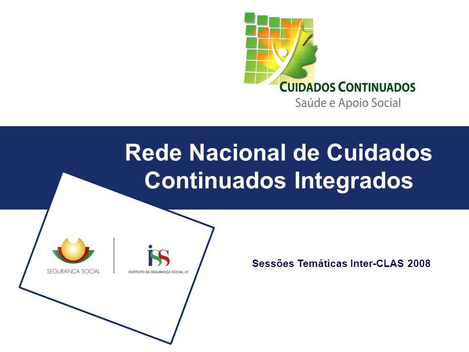 Rede Nacional de Cuidados Continuados Integrados Sessões Temáticas Inter-CLAS 2008