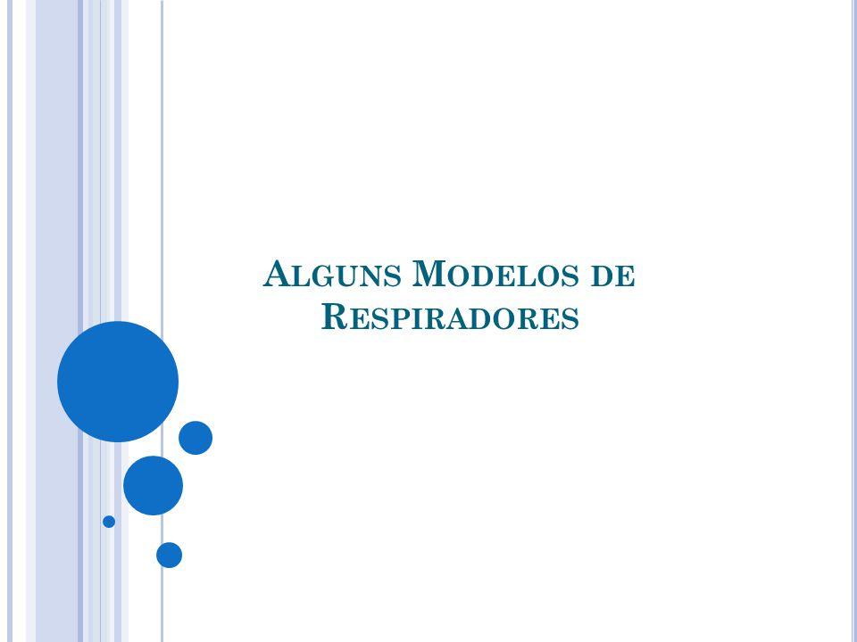 A LGUNS M ODELOS DE R ESPIRADORES