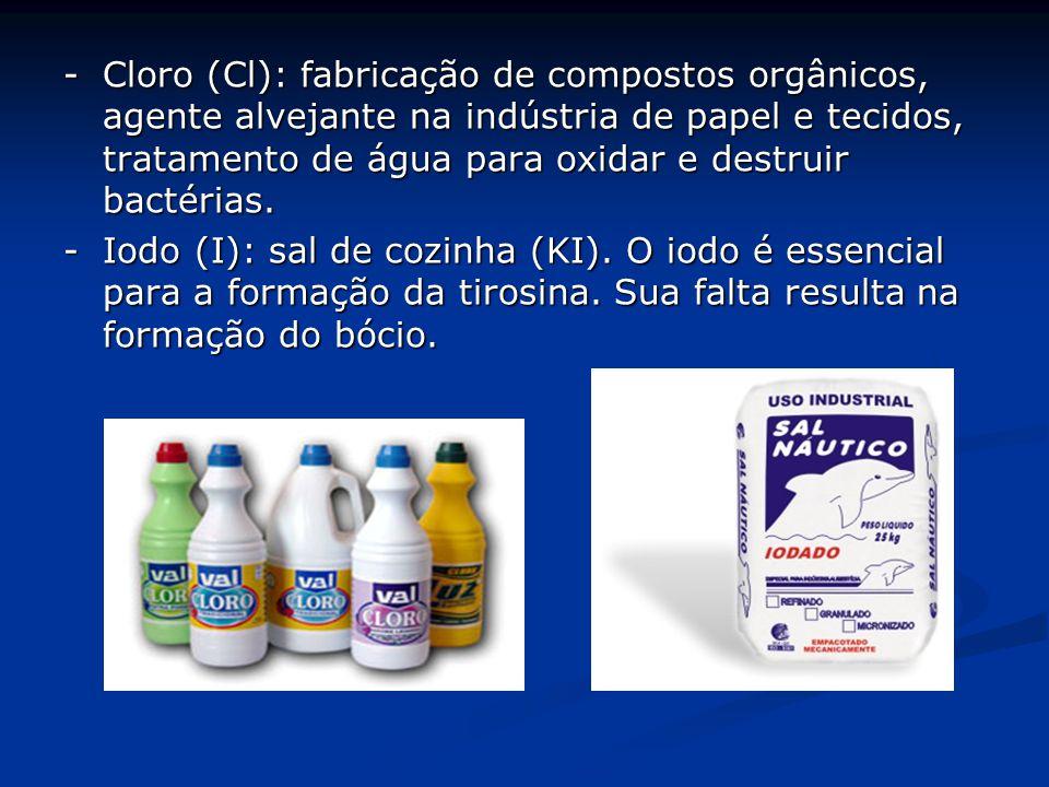 - Cloro (Cl): fabricação de compostos orgânicos, agente alvejante na indústria de papel e tecidos, tratamento de água para oxidar e destruir bactérias.