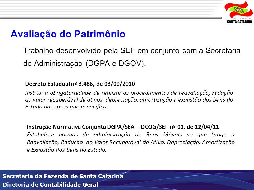 Secretaria da Fazenda de Santa Catarina Diretoria de Contabilidade Geral Avaliação do Patrimônio Trabalho desenvolvido pela SEF em conjunto com a Secretaria de Administração (DGPA e DGOV).