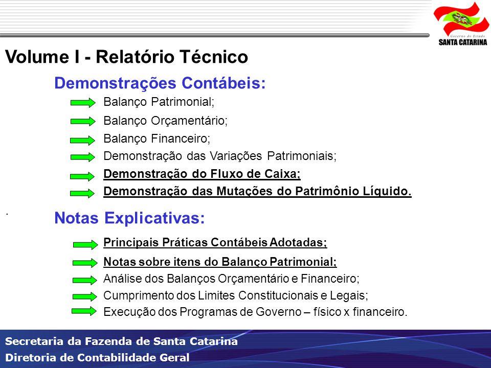 Secretaria da Fazenda de Santa Catarina Diretoria de Contabilidade Geral Volume I - Relatório Técnico Demonstrações Contábeis: Notas Explicativas: Bal