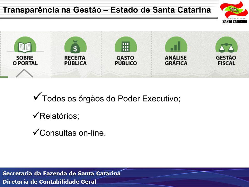 Secretaria da Fazenda de Santa Catarina Diretoria de Contabilidade Geral Todos os órgãos do Poder Executivo; Relatórios; Consultas on-line. Transparên