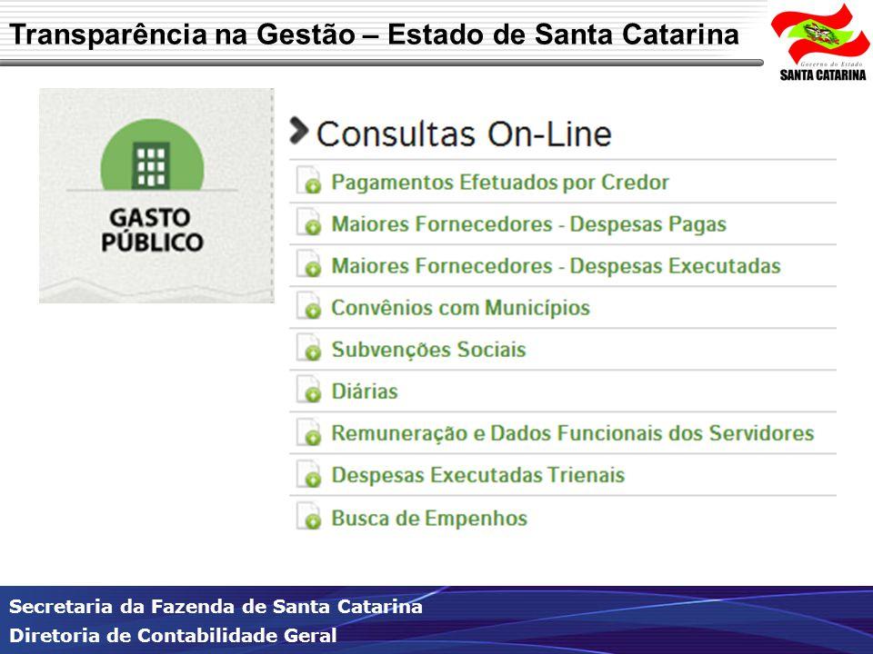 Secretaria da Fazenda de Santa Catarina Diretoria de Contabilidade Geral Transparência na Gestão – Estado de Santa Catarina