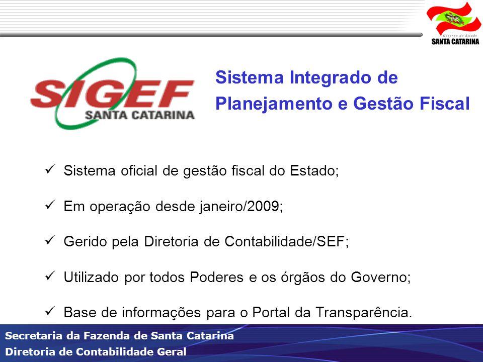 Secretaria da Fazenda de Santa Catarina Diretoria de Contabilidade Geral Sistema Integrado de Planejamento e Gestão Fiscal Sistema oficial de gestão f