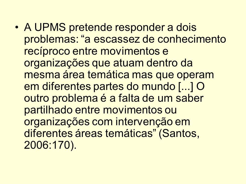 """A UPMS pretende responder a dois problemas: """"a escassez de conhecimento recíproco entre movimentos e organizações que atuam dentro da mesma área temát"""