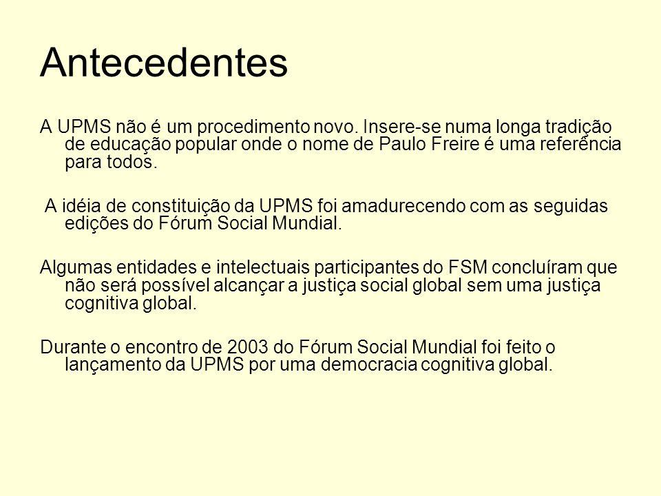 Antecedentes A UPMS não é um procedimento novo. Insere-se numa longa tradição de educação popular onde o nome de Paulo Freire é uma referência para to