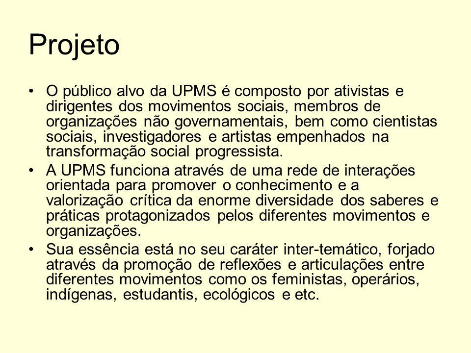 Projeto O público alvo da UPMS é composto por ativistas e dirigentes dos movimentos sociais, membros de organizações não governamentais, bem como cien
