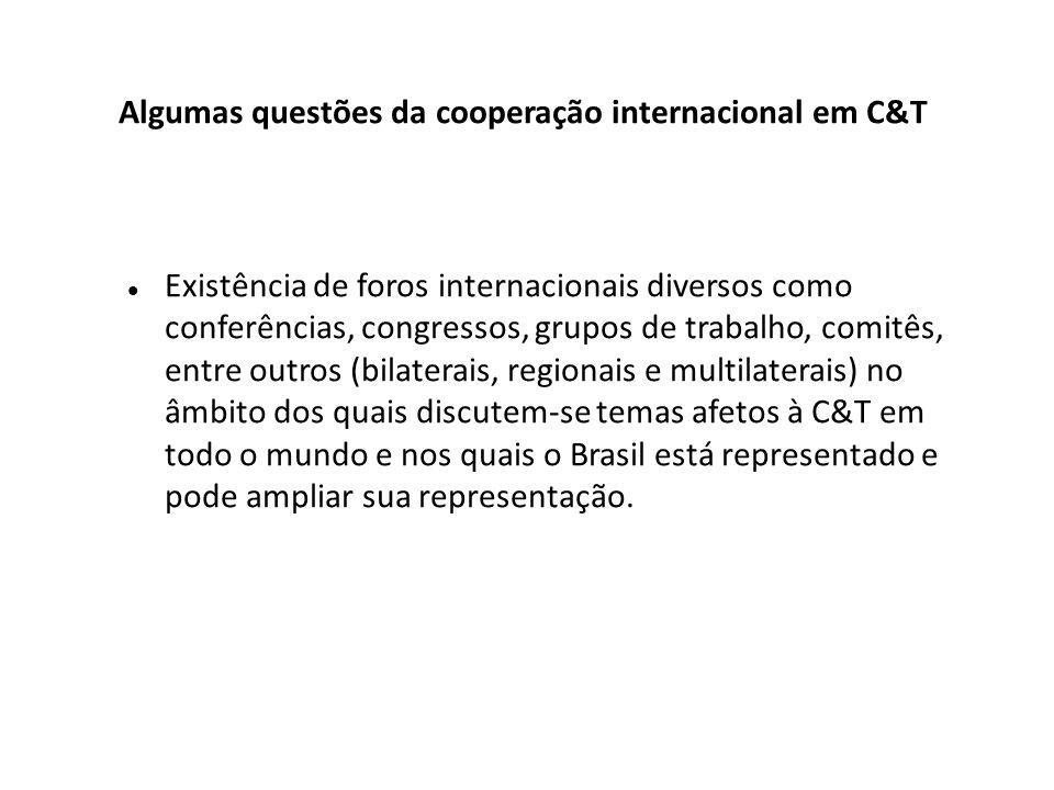 Existência de foros internacionais diversos como conferências, congressos, grupos de trabalho, comitês, entre outros (bilaterais, regionais e multilaterais) no âmbito dos quais discutem-se temas afetos à C&T em todo o mundo e nos quais o Brasil está representado e pode ampliar sua representação.