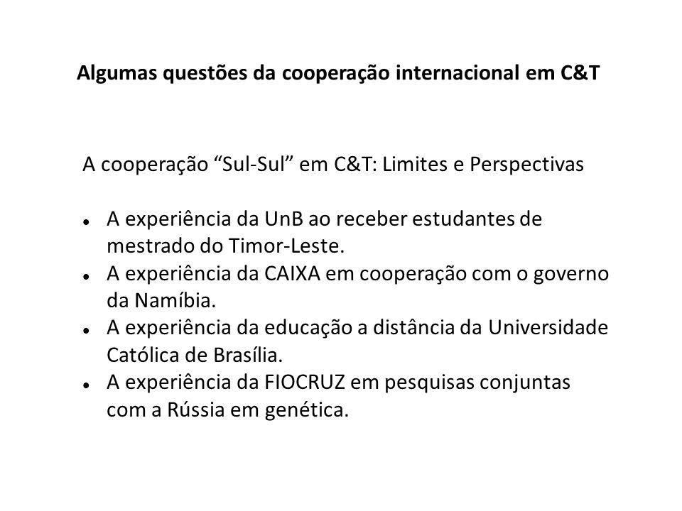 A cooperação Sul-Sul em C&T: Limites e Perspectivas A experiência da UnB ao receber estudantes de mestrado do Timor-Leste.