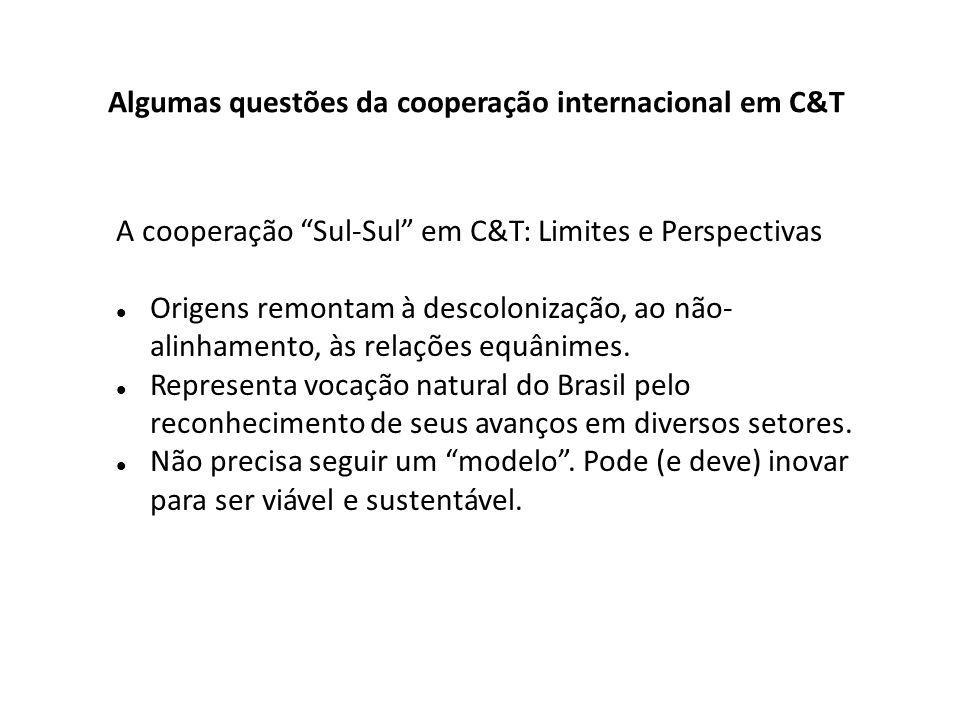 A cooperação Sul-Sul em C&T: Limites e Perspectivas Origens remontam à descolonização, ao não- alinhamento, às relações equânimes.