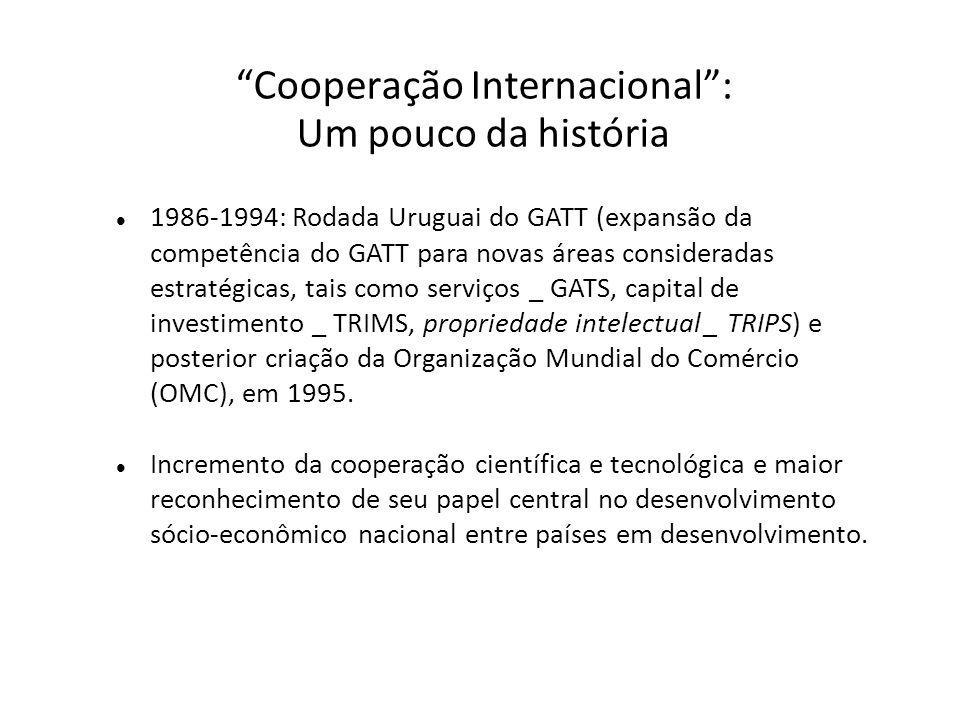 1986-1994: Rodada Uruguai do GATT (expansão da competência do GATT para novas áreas consideradas estratégicas, tais como serviços _ GATS, capital de investimento _ TRIMS, propriedade intelectual _ TRIPS) e posterior criação da Organização Mundial do Comércio (OMC), em 1995.