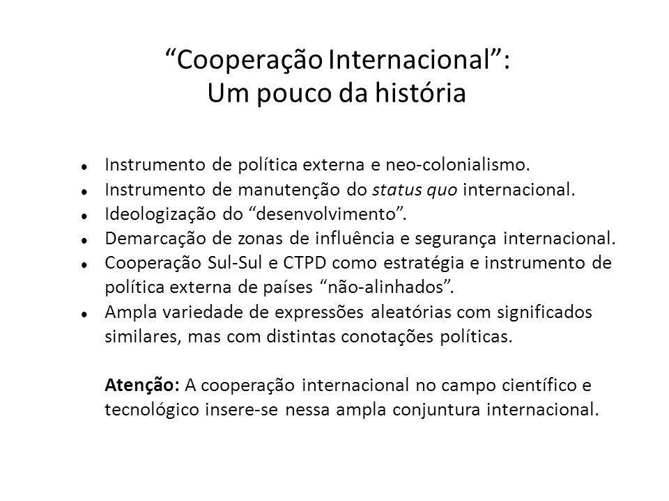 Cooperação Internacional : Um pouco da história Instrumento de política externa e neo-colonialismo.