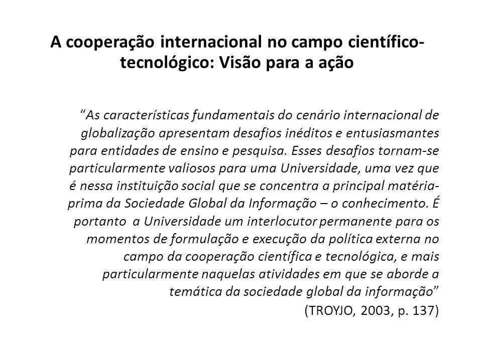 As características fundamentais do cenário internacional de globalização apresentam desafios inéditos e entusiasmantes para entidades de ensino e pesquisa.