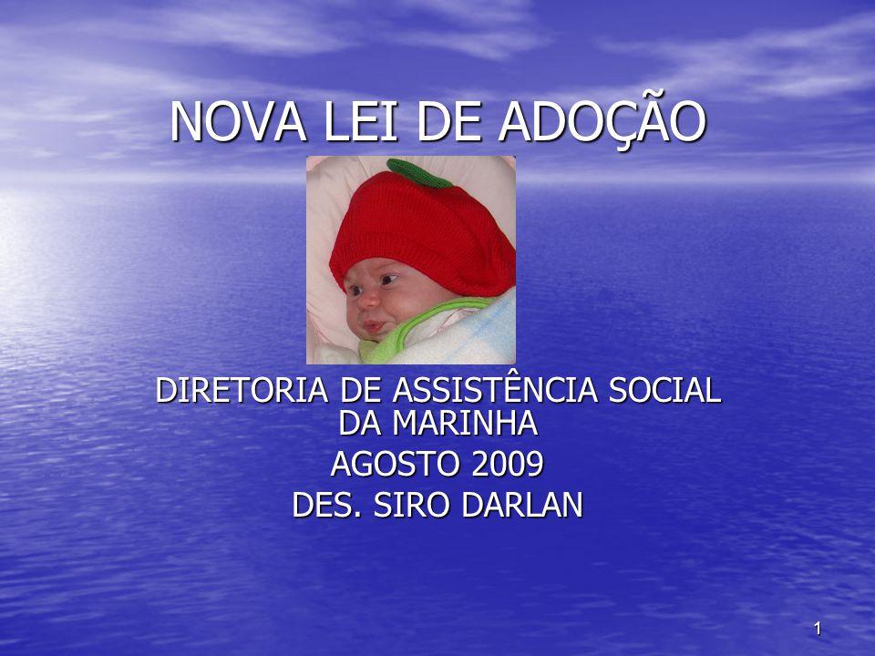 1 NOVA LEI DE ADOÇÃO DIRETORIA DE ASSISTÊNCIA SOCIAL DA MARINHA AGOSTO 2009 DES. SIRO DARLAN