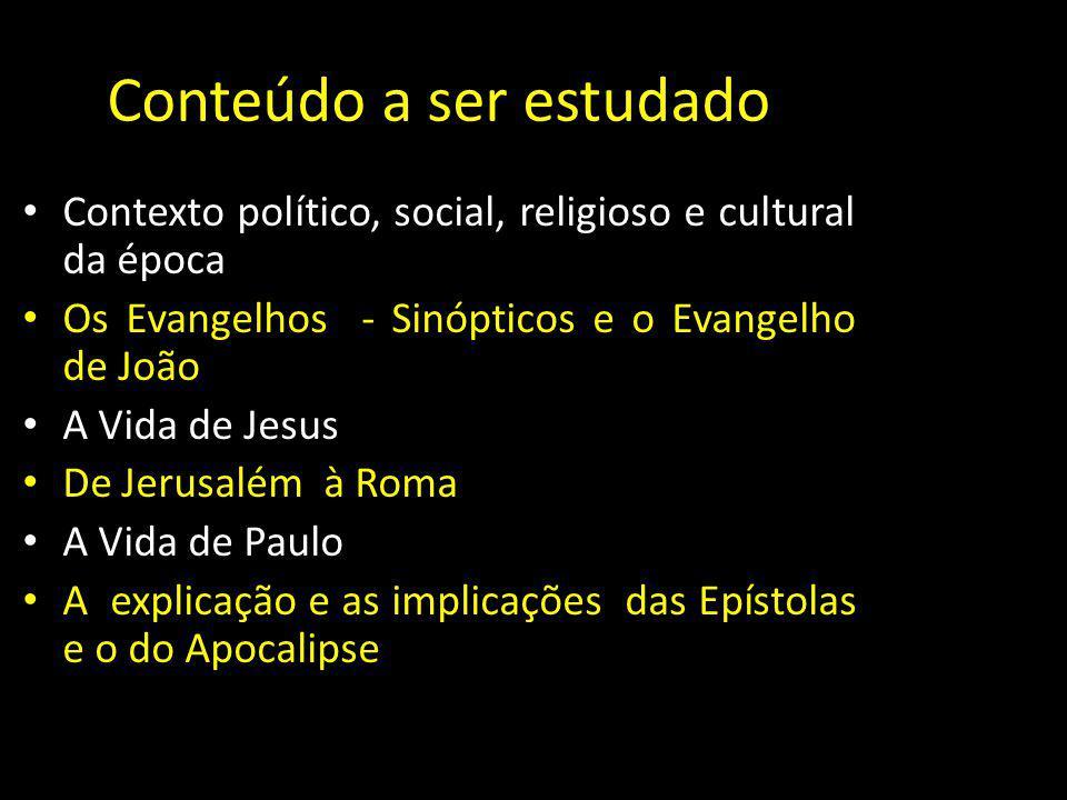 Conteúdo a ser estudado Contexto político, social, religioso e cultural da época Os Evangelhos - Sinópticos e o Evangelho de João A Vida de Jesus De J
