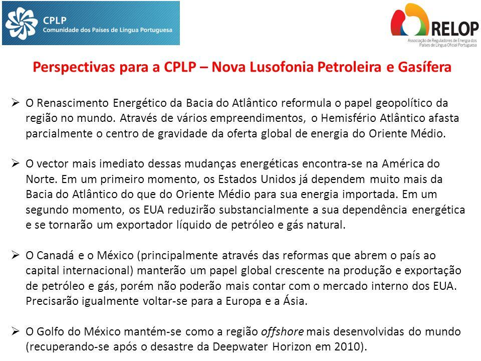 Perspectivas para a CPLP – Nova Lusofonia Petroleira e Gasífera  O Renascimento Energético da Bacia do Atlântico reformula o papel geopolítico da região no mundo.