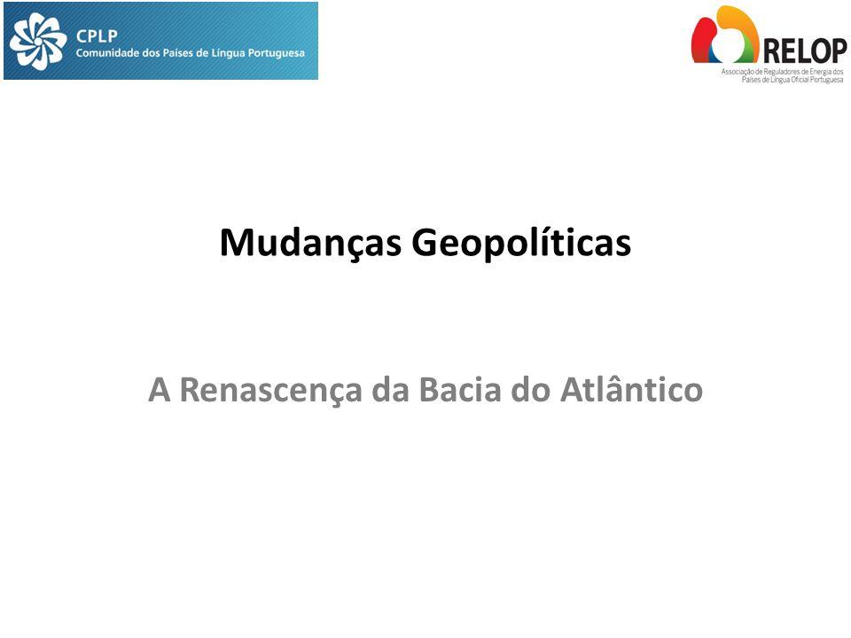 Mudanças Geopolíticas A Renascença da Bacia do Atlântico