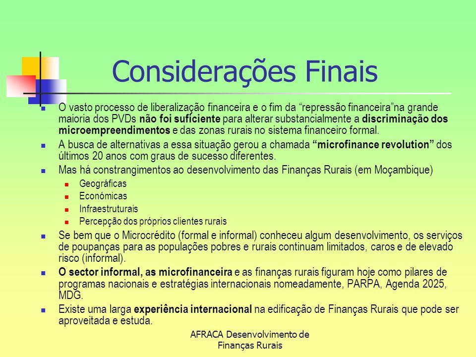 """AFRACA Desenvolvimento de Finanças Rurais Considerações Finais O vasto processo de liberalização financeira e o fim da """"repressão financeira""""na grande"""