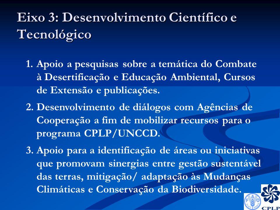 Eixo 3: Desenvolvimento Científico e Tecnológico 1.Apoio a pesquisas sobre a temática do Combate à Desertificação e Educação Ambiental, Cursos de Extensão e publicações.