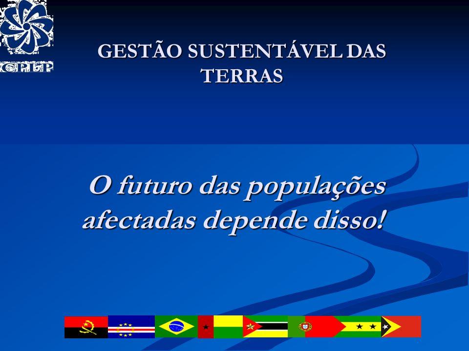 O futuro das populações afectadas depende disso. O futuro das populações afectadas depende disso.
