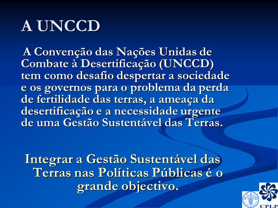 A UNCCD A UNCCD A Convenção das Nações Unidas de Combate à Desertificação (UNCCD) tem como desafio despertar a sociedade e os governos para o problema da perda de fertilidade das terras, a ameaça da desertificação e a necessidade urgente de uma Gestão Sustentável das Terras.