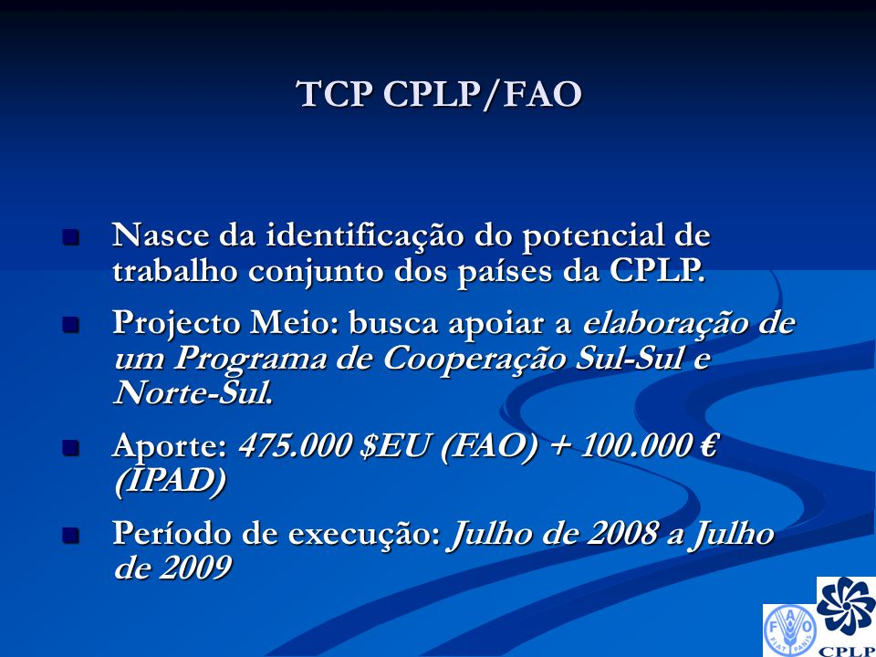 TCP CPLP/FAO Tem sede em Lisboa, no Secretariado Executivo da CPLP Tem sede em Lisboa, no Secretariado Executivo da CPLP Possui um Comité de Coordenação com representantes dos 8 Estados Membro nas áreas de Agricultura e Educação Ambiental e o Ponto Focal da UNCCD Possui um Comité de Coordenação com representantes dos 8 Estados Membro nas áreas de Agricultura e Educação Ambiental e o Ponto Focal da UNCCD Prevê a constituição de Comités Nacionais para identificarem e validarem as demandas nacionais a serem apresentadas ao Programa de Cooperação Prevê a constituição de Comités Nacionais para identificarem e validarem as demandas nacionais a serem apresentadas ao Programa de Cooperação Apoiará os países africanos e Timor Leste com uma consultoria nacional Apoiará os países africanos e Timor Leste com uma consultoria nacional
