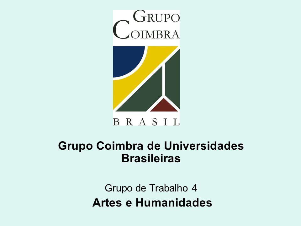 Grupo Coimbra de Universidades Brasileiras Grupo de Trabalho 4 Artes e Humanidades