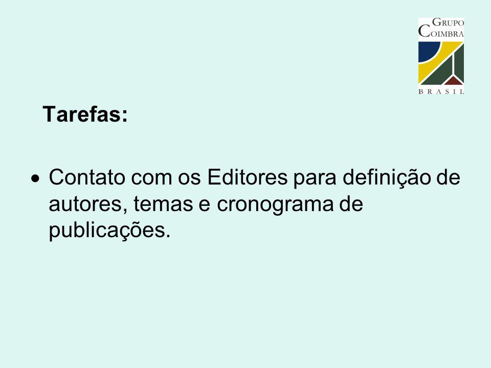 Tarefas:  Contato com os Editores para definição de autores, temas e cronograma de publicações.