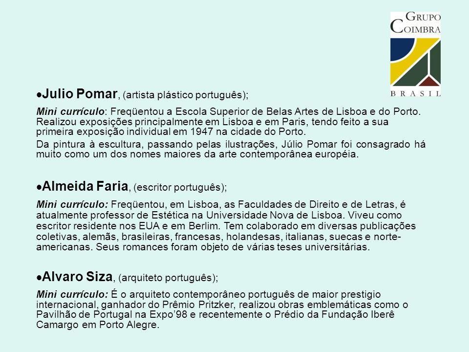  Julio Pomar, (artista plástico português); Mini currículo: Freqüentou a Escola Superior de Belas Artes de Lisboa e do Porto. Realizou exposições pri