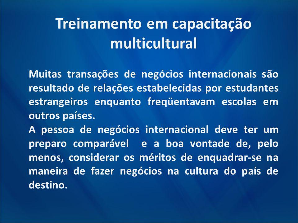 Treinamento em capacitação multicultural Muitas transações de negócios internacionais são resultado de relações estabelecidas por estudantes estrangei