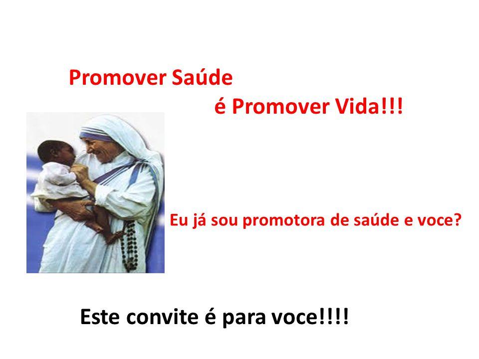 Promover Saúde é Promover Vida!!! Eu já sou promotora de saúde e voce Este convite é para voce!!!!