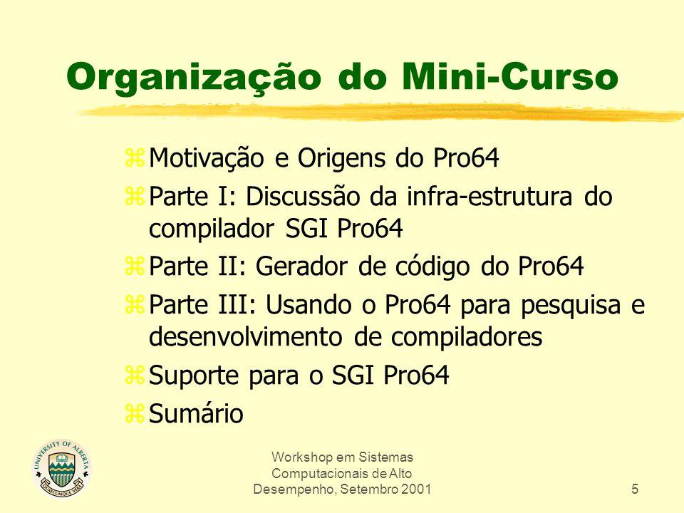 Workshop em Sistemas Computacionais de Alto Desempenho, Setembro 20016 Motivação e Origens zO que é o SGI Pro64.